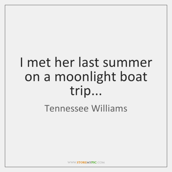 I Met Her Last Summer On A Moonlight Boat Trip Storemypic