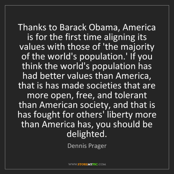 Dennis Prager: Thanks to Barack Obama, America is for the first time...
