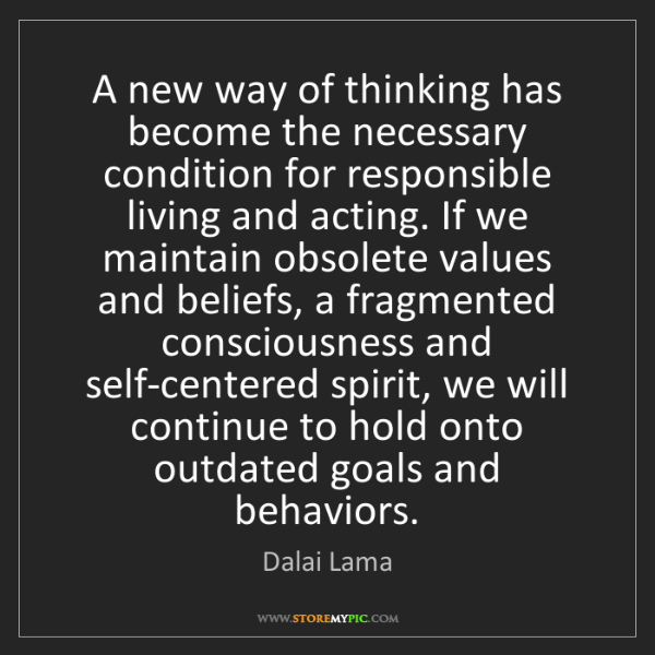 Dalai Lama: A new way of thinking has become the necessary condition...