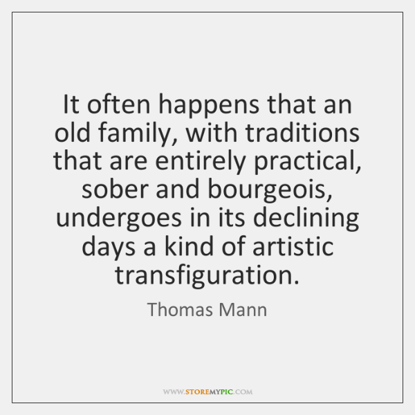 It often happens that an old family, with traditions that are entirely ...