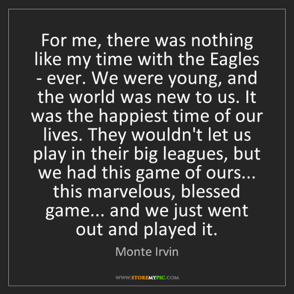 Monte Irvin: For me, there was nothing like my time with the Eagles...