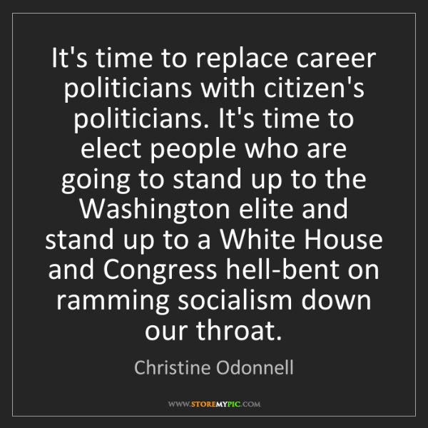 Christine Odonnell: It's time to replace career politicians with citizen's...