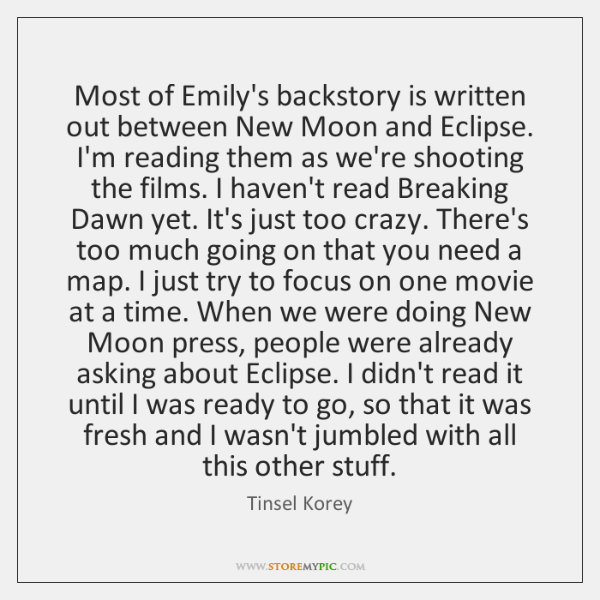 Most of Emily's backstory is written out between New Moon and Eclipse. ...