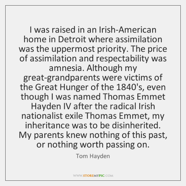 I was raised in an Irish-American home in Detroit where assimilation was ...