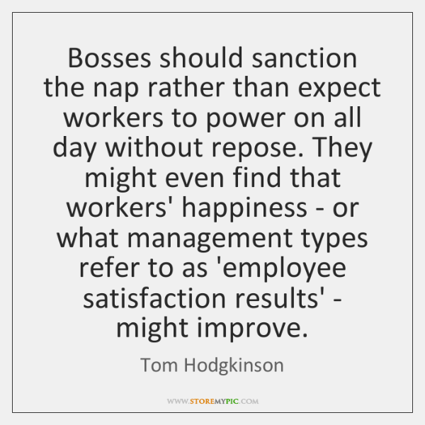 Bosses should sanction the nap rather than expect workers to power on ...