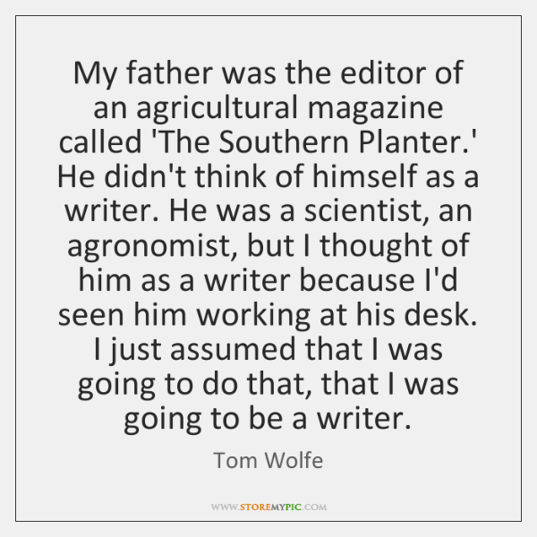My father was the editor of an agricultural magazine called 'The Southern ...