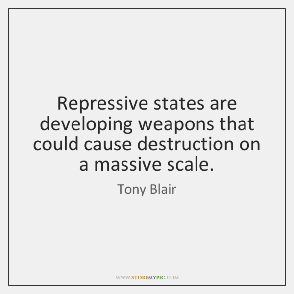 Repressive states are developing weapons that could cause destruction on a massive ...
