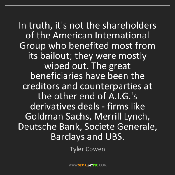 Tyler Cowen: In truth, it's not the shareholders of the American International...
