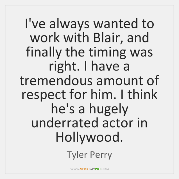 I've always wanted to work with Blair, and finally the timing was ...