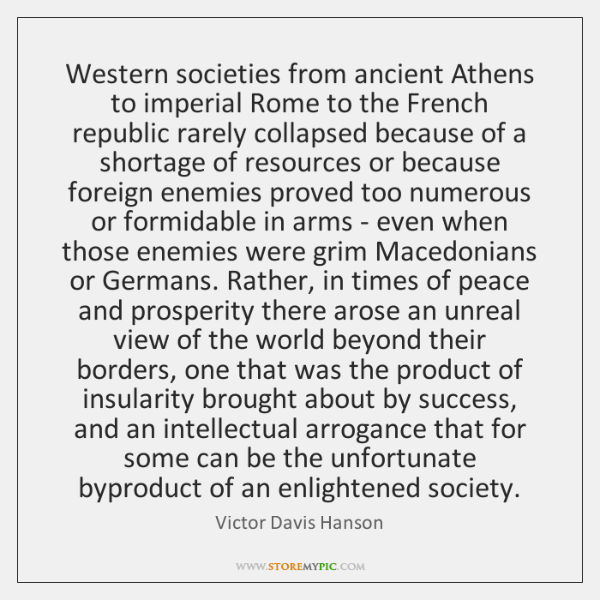 Western societies from ancient Athens to imperial Rome to the French republic ...