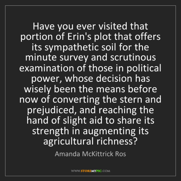 Amanda McKittrick Ros: Have you ever visited that portion of Erin's plot that...