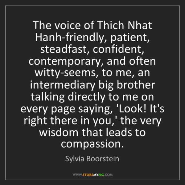 Sylvia Boorstein: The voice of Thich Nhat Hanh-friendly, patient, steadfast,...