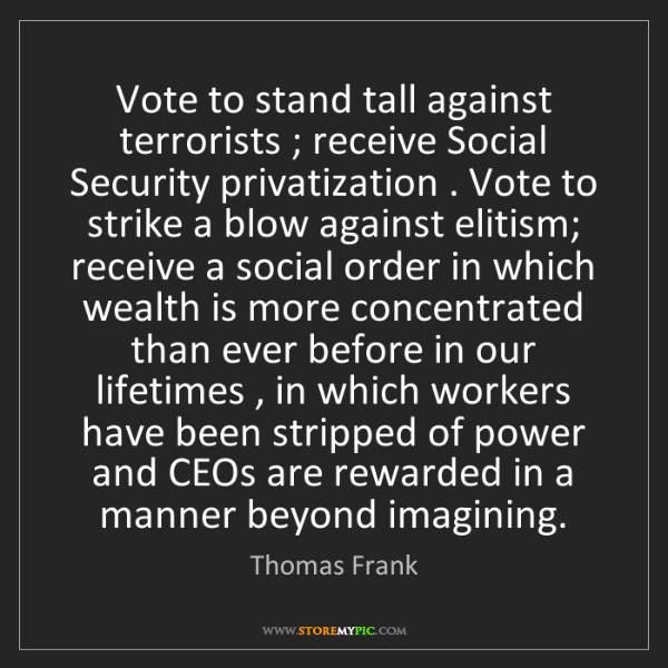 Thomas Frank: Vote to stand tall against terrorists ; receive Social...