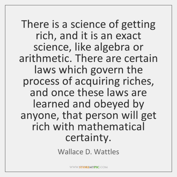 There Is A Science Of Getting Rich And It Is An Exact Storemypic