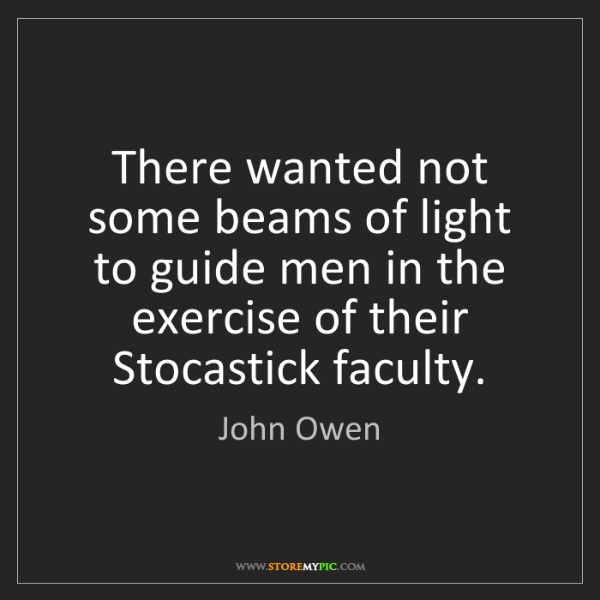 John Owen: There wanted not some beams of light to guide men in...