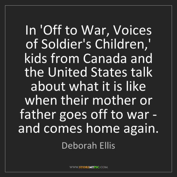Deborah Ellis: In 'Off to War, Voices of Soldier's Children,' kids from...
