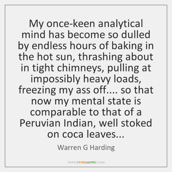 My once-keen analytical mind has become so dulled by endless hours of ...