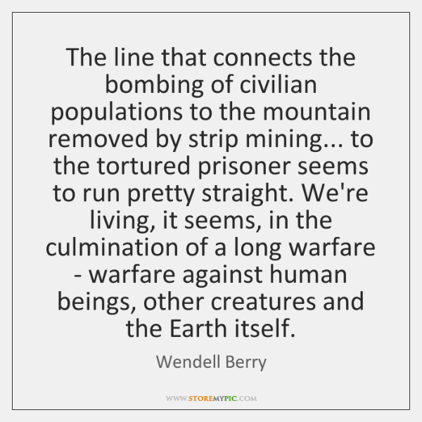 The line that connects the bombing of civilian populations to the mountain ...