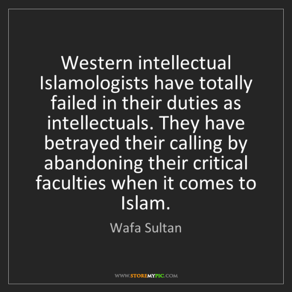 Wafa Sultan: Western intellectual Islamologists have totally failed...
