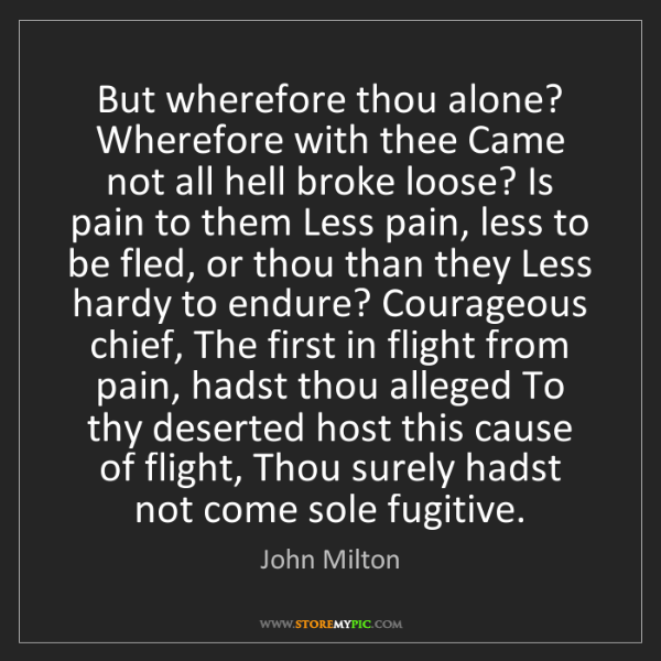 John Milton: But wherefore thou alone? Wherefore with thee Came not...