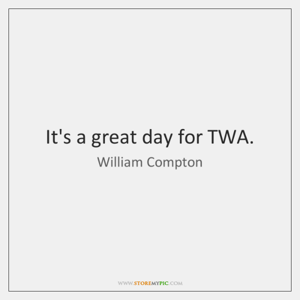 It's a great day for TWA.