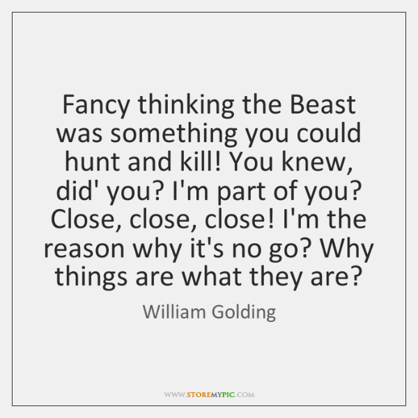 why do you think william golding Why i think william golding wrote lord of the flies essays: over 180,000 why i think william golding wrote lord of the flies essays, why i think william golding wrote lord of the flies term papers, why i think william golding wrote lord of the flies research paper, book reports 184 990 essays, term and research papers available for unlimited.