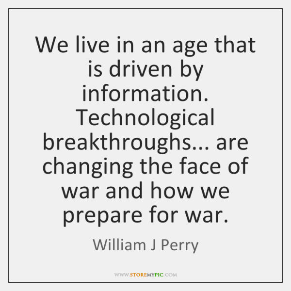 We live in an age that is driven by information. Technological breakthroughs... ...