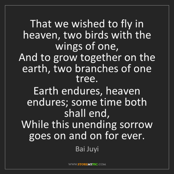 Bai Juyi: That we wished to fly in heaven, two birds with the wings...