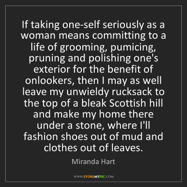 Miranda Hart: If taking one-self seriously as a woman means committing...
