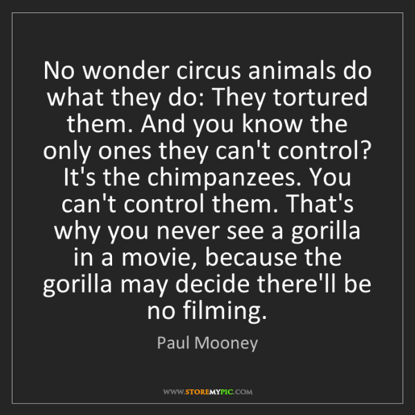 Paul Mooney: No wonder circus animals do what they do: They tortured...