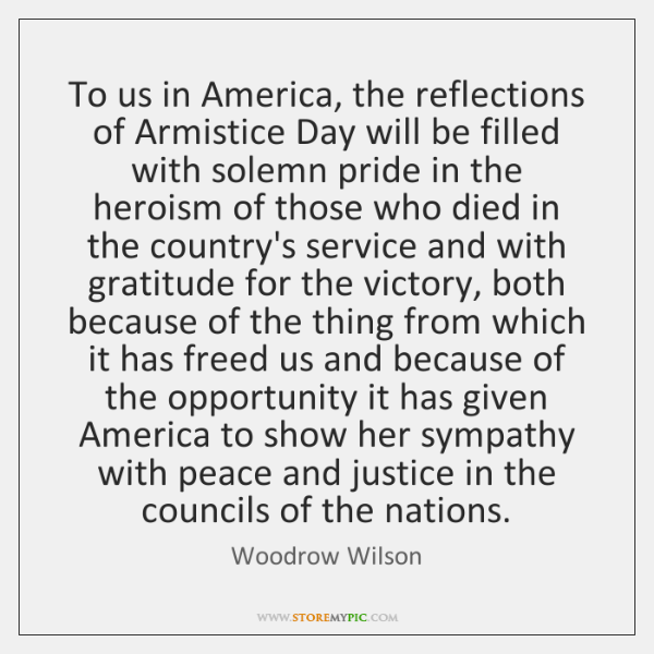 To us in America, the reflections of Armistice Day will be filled ...