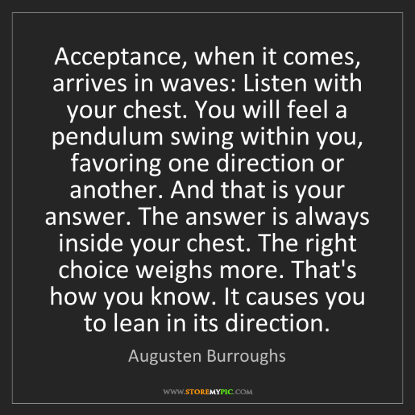 Augusten Burroughs: Acceptance, when it comes, arrives in waves: Listen with...