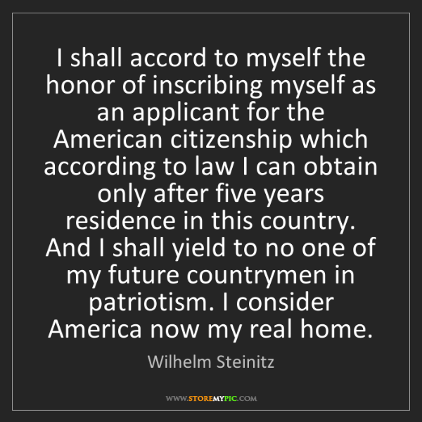 Wilhelm Steinitz: I shall accord to myself the honor of inscribing myself...