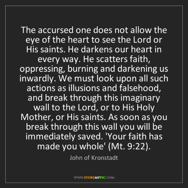 John of Kronstadt: The accursed one does not allow the eye of the heart...
