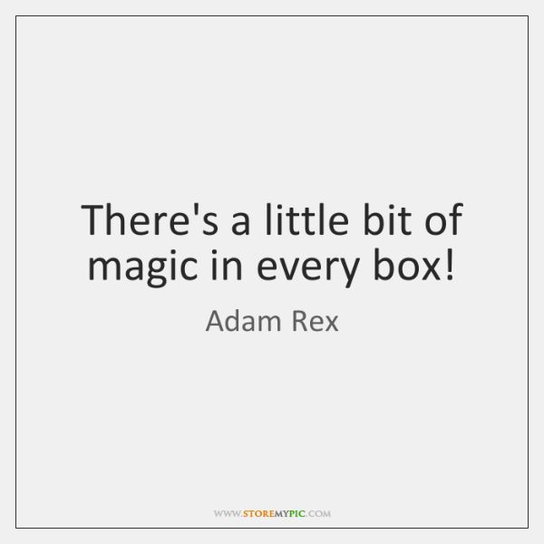 There's a little bit of magic in every box!