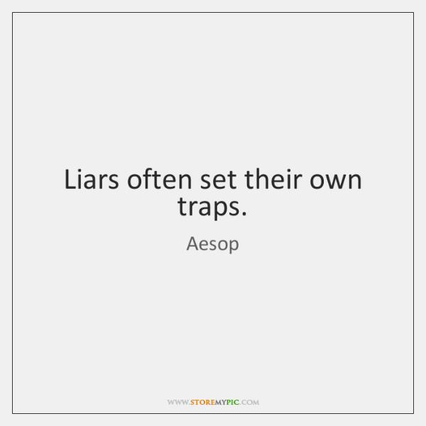 Liars often set their own traps.