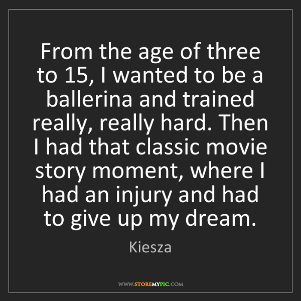 Kiesza: From the age of three to 15, I wanted to be a ballerina...