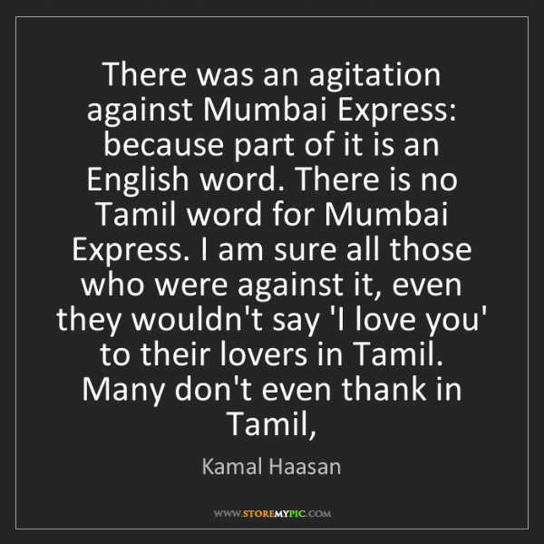 Kamal Haasan: There was an agitation against Mumbai Express: because...
