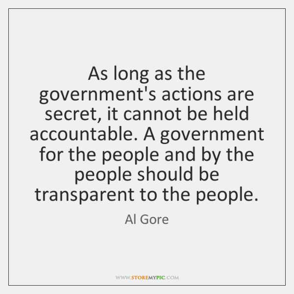As long as the government's actions are secret, it cannot be held ...