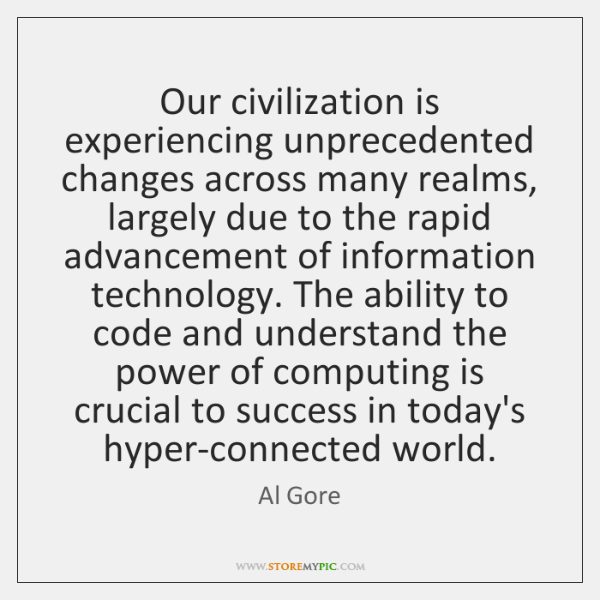 Our civilization is experiencing unprecedented changes across many realms, largely due to ...