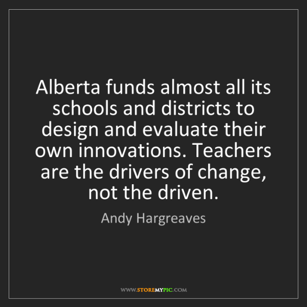 Andy Hargreaves: Alberta funds almost all its schools and districts to...