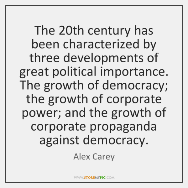 The 20th century has been characterized by three developments of great political ...