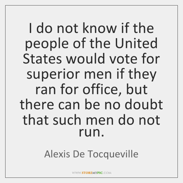 I do not know if the people of the United States would ...
