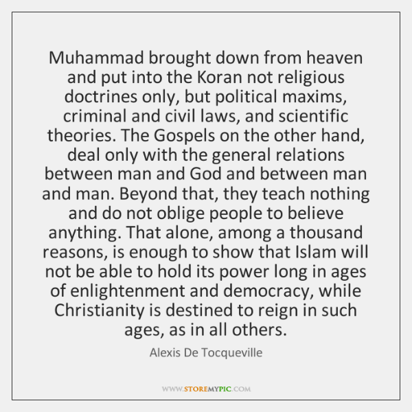 Muhammad brought down from heaven and put into the Koran not religious ...