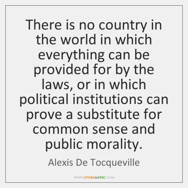There is no country in the world in which everything can be ...