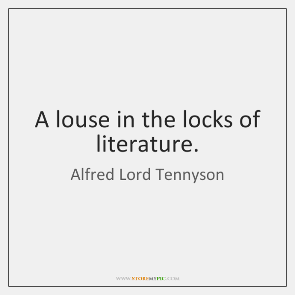 A louse in the locks of literature.