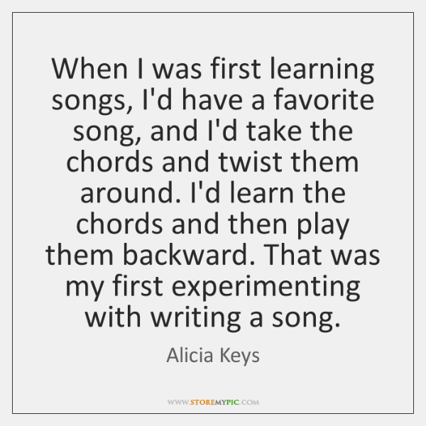 When I was first learning songs, I'd have a favorite song, and ...