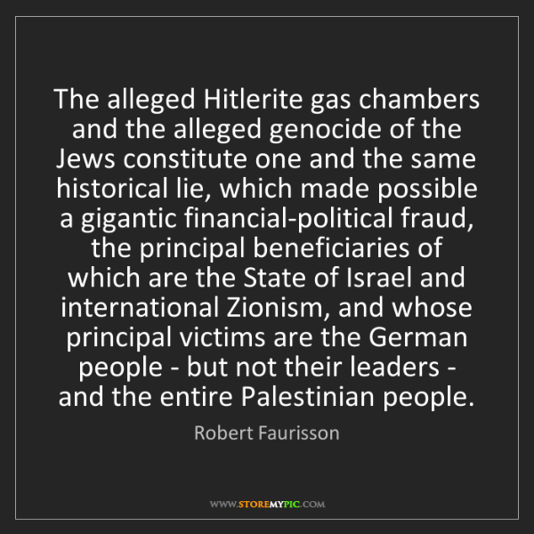 Robert Faurisson: The alleged Hitlerite gas chambers and the alleged genocide...