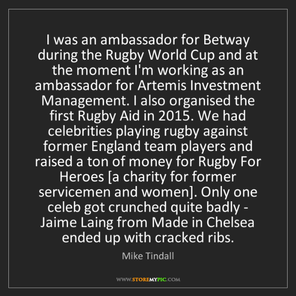 Mike Tindall: I was an ambassador for Betway during the Rugby World...