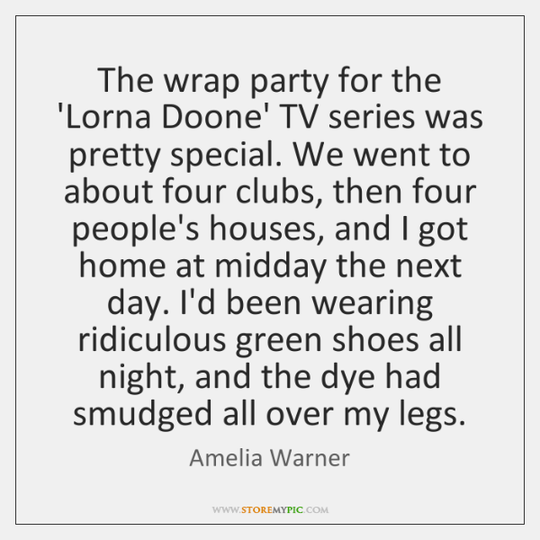 The wrap party for the 'Lorna Doone' TV series was pretty special. ...
